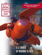 Big Hero 6. Llibre D