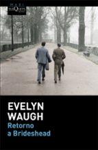 Retorno A Brideshead (Evelyn Waugh)