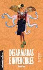 DESARMADAS E INVENCIBLES