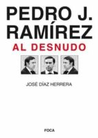 Pedro J. Ramírez al desnudo (Investigación)