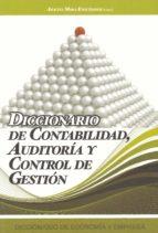 DICCIONARIO DE CONTABILIDAD, AUDITORIA Y CONTROL DE GESTIÓN. (EBOOK)
