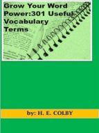 Grow Your Word Power: 301 Useful Vocabulary Terms (English Edition)