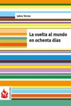 La vuelta al mundo en ochenta días: (low cost). Edición limitada (Ediciones Fénix)