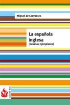 La española inglesa (novelas ejemplares): (low cost). Edición limitada
