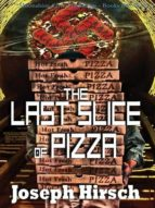 The Last Slice of Pizza (The Arbiters Book 1) (English Edition)