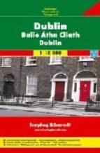 DUBLIN = DUBLINO (1:18000) (FREYTAG AND BERNDT)