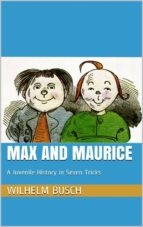 Max and Maurice. A Juvenile History in Seven Tricks