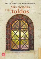 Mis Tiendas Y Mis Toldos (Letras Mexicanas)