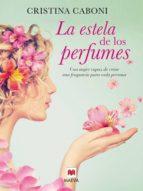 La estela de los perfumes (Grandes Novelas)