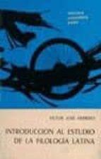 INTRODUCCION AL ESTUDIO DE LA FILOLOGIA LATINA (2ª ED.)