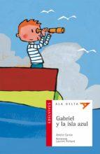 Gabriel y la isla Azul (Ala Delta (Serie Roja))