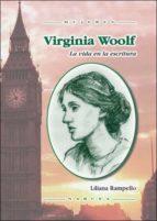 Virginia Woolf. La vida en la escritura (Mujeres)