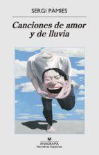 Canciones De Amor Y De Lluvia (Narrativas hispánicas)