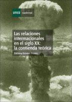 LAS RELACIONES INTERNACIONALES EN EL SIGLO XX: LA CONTIENDA TEORI CA (35172CU01)