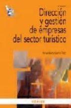 DIRECCION Y GESTION DE EMPRESAS DEL SECTOR TURISTICO (4ª ED.)