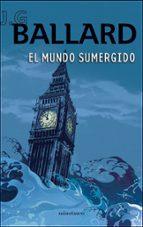 El mundo sumergido (Biblioteca J. G. Ballard)