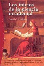 Los inicios de la ciencia occidental: La tradición científica europea (desde el 600 a.C hasta 1450) (Orígenes)