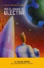 Por el camino de Ulectra (Otras Colecciones - Libros Singulares - Premio Anaya)