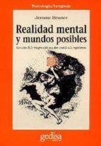 REALIDAD MENTAL Y MUNDOS POSIBLES: LOS ACTOS DE LA IMAGINACION QU E DAN SENTIDO A LA EXPERIENCIA