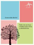 TALLER DE ESCRITURA CREATIVA PARA NIÑOS Y ADOLESCENTES (EBOOK)