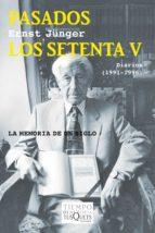 Pasados Los Setenta V: Diarios (1991-1996) (Tiempo De Memoria)