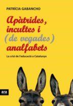Apàtrides, Incultes I (De Vegades) Analfabets. La Crisi De L
