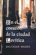 En El Corazon De La Ciudad Leviti (Novela Historica (roca))