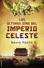Los últimos días del imperio celeste (Novela Historica (roca))