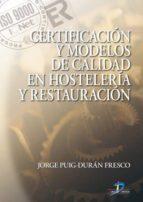 CERTIFICACIÓN Y MODELOS DE CALIDAD EN HOSTELERÍA Y RESTAURACIÓN (EBOOK)