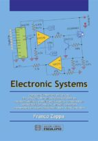 Electronic Systems: Operational amplifiers and circuits INA, OTA, CFA, Norton, ISO advanced OpAmps negative feedback, stability and frequency compensation ... DAC and ADC converters (English Edition)