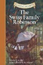 The Swiss Family Robinson: Retold from the Johann David Wyss Original (Classic Starts)