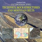 INTRODUCING TECTONICS, ROCK STRUCTURES AND MOUNTAIN BELTS (EBOOK)
