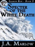 Specter of the White Death (Salmon Run - Book 5) (English Edition)
