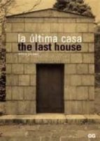 LA ULTIMA CASA = THE LAST HOUSE