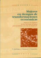 Mujeres en tiempos de transformaciones económicas: Impacto en el género de las reformas en países post-socialistas y en vías de desarrollo
