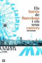 ELS BARRIS DE BARCELONA I ELS SEUS CARRERS