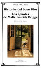 Historias Del Buen Dios. Los Apuntes De Malte Laurids Bridge (Letras Universales)