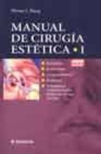MANUAL DE CIRUGIA ESTETICA (VOL. 1 CON DVD-VIDEO)