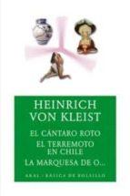 EL CANTARO ROTO; EL TERREMOTO EN CHILE ; LA MARQUESA DE O