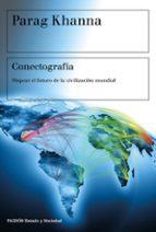 Conectografía: Mapear el futuro de la civilización mundial (Estado y Sociedad)