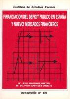 FINANCIACION DEL DEFICIT PUBLICO EN ESPAÑA Y...MERCADOS FINANCIER OS