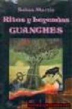 Ritos y Leyendas Guanches. (Libros de los Malos Tiempos)