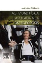 ACTIVIDAD FÍSICA APLICADA A LA OSTEOPOROSIS + ACCESO WEB (EBOOK)