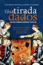 Una tirada de dados (Algaida Literaria - Premio De Novela Ciudad De Badajoz)