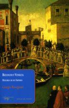 Bizancio y Venecia: Historia de un Imperio (Papeles del tiempo nº 23)