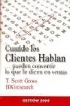 CUANDO LOS CLIENTES HABLAN... PUEDEN CONVERTIR LO QUE DICEN EN VE NTAS