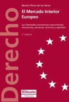 EL MERCADO INTERIOR EUROPEO: LAS LIBERTADES ECONÓMICAS COMUNITARIAS: MERCANCÍAS, PERSONAS, SERVICIOS Y CAPITALES (EBOOK)