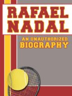 Rafael Nadal: An Unauthorized Biography (English Edition)