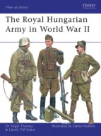 The Royal Hungarian Army in World War II (Men-At-Arms (Osprey))