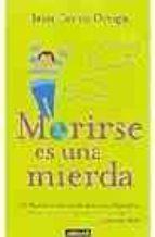 MORIRSE ES UNA MIERDA